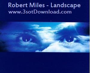 Robert Miles Landscape موسیقی بدون کلام شاد Landscape اثری از آهنگساز ایتالیایی Robert Miles