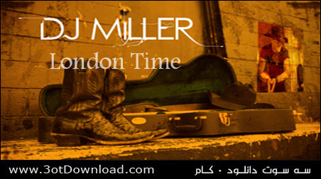 Dj Miller - London Time
