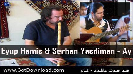 Eyup Hamis & Serhan Yasdiman - Ay
