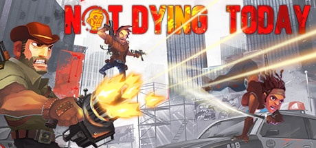 بازی Not Dying Today برای کامپیوتر
